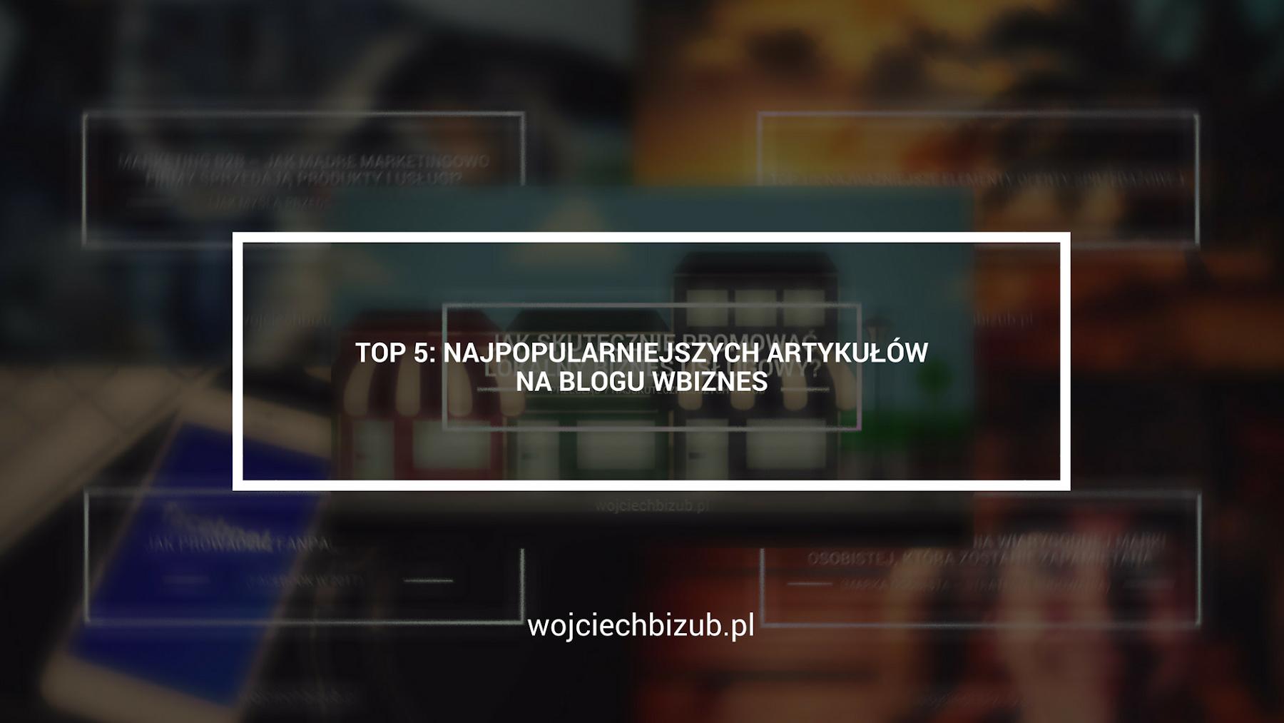 najpopularniejsze artykuły na blogu