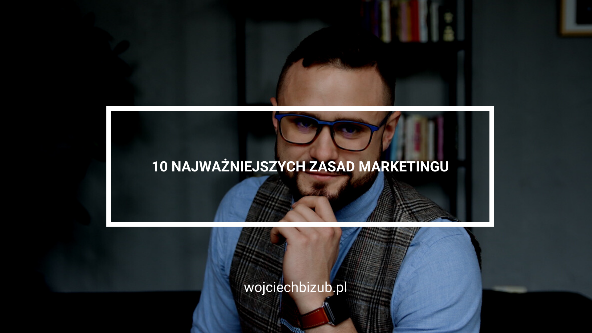 zasady marketingowe